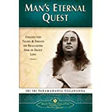 Man's Eternal Quest: Collected Talks & Essays on Realizing God in Daily Life (Volume - 1): Collected Talks and Essays on Real