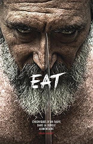 EAT : Chroniques d'un fauve dans la jungle