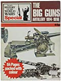 The Big Guns: Artillery 1914-1918