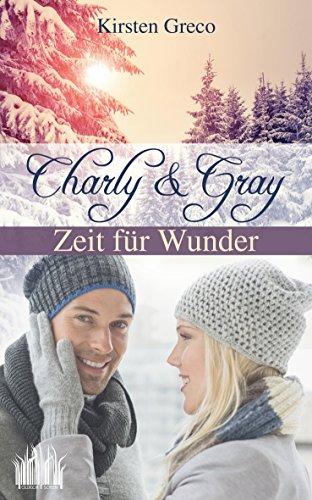 Buchseite und Rezensionen zu 'Charly & Gray - Zeit für Wunder: Bedtime Novel' von Kirsten Greco