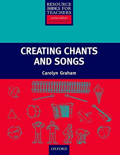 Resource Books for Teachers: Creating Chants and Songs (Resource Book for Teachers)