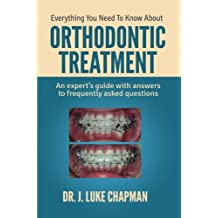 Everything You Need to Know about Orthodontic Treatment: An Expert\'s Guide with Answers to Frequently Asked Questions