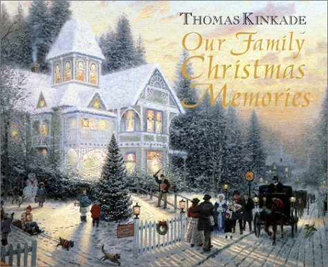 Our Family Christmas Memories by Thomas Kinkade (2000-10-03) (Memories Christmas Thomas Kinkade)