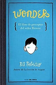 Wonder. El libro de preceptos del señor Browne par R.J. Palacio
