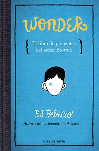 Wonder. El libro de preceptos del señor Browne (Nube de Tinta) por R.J. Palacio