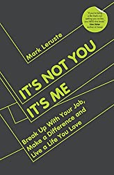 It's Not You It's Me