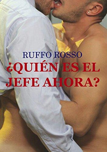 ¿Quién es el Jefe Ahora? eBook: Ruffo Rosso: Amazon.es: Tienda Kindle