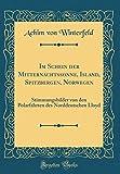 Im Schein Der Mitternachtssonne, Island, Spitzbergen, Norwegen: Stimmungsbilder Von Den Polarfahrten Des Norddeutschen Lloyd (Classic Reprint) -
