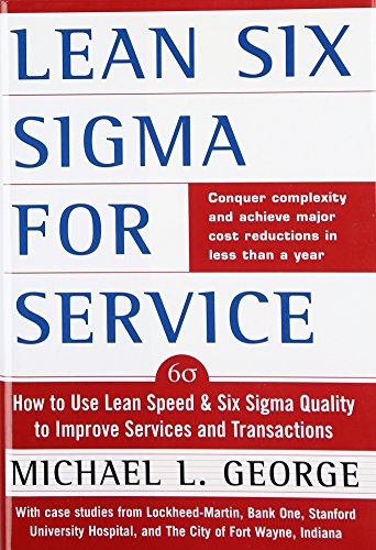 lean-six-sigma-for-service-how-to-use-lean-speed-and-six-sigma-quality-to-improve-services-and-trans