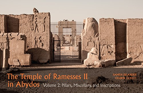 The Temple of Ramesses II in Abydos: Volume 2, Pillars, Miscellany, and Inscriptions (Hagiographie /Ikonographie /Volkskunde, Band 277)