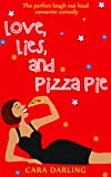 Love, Lies, and Pizza Pie: The perfect laugh out loud romantic comedy
