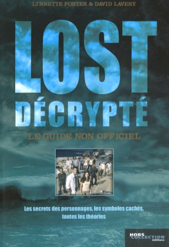 Lost décrypté : Le guide non officiel