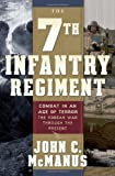 The 7th Infantry Regiment: Combat in an Age of Terror: The Korean War Through the Present by John C. McManus (2008-05-13)