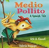 Medio Pollito: A Spanish Tale