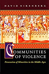 Communities of Violence - Persecution of Minorities in the Middle Ages (Paper)