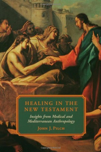 Healing in the New Testament by John J. Pilch (2000-01-01)