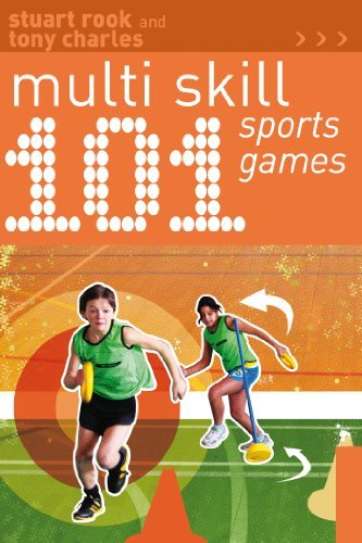 101 Multi-skill Sports Games (101 Drills) by Stuart Rook, Tony Charles (August 15, 2013) Paperback