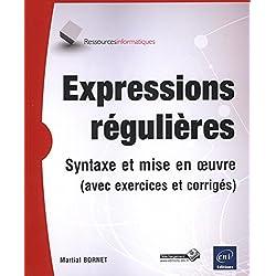 Expressions régulières - Syntaxe et mise en oeuvre (avec exercices et corrigés)