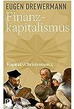 Finanzkapitalismus: Kapital und Christentum (Band 2) (Kapital & Christentum)