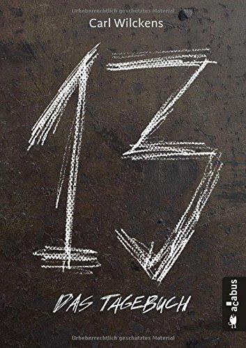 Dreizehn. Das Tagebuch: Band 1. Roman (Dreizehn -13-)