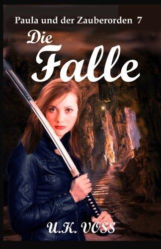 Buchseite und Rezensionen zu 'Die Falle: Paula und der Zauberorden 7' von U.K. Voss