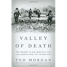 By Ted Morgan - Valley Of Death: The Tragedy at Dien Bien Phu That Led America into the Vietnam War