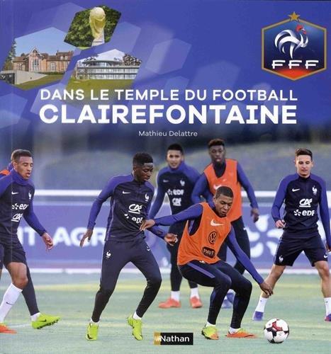 Dans le temple du football à Clairefontaine - Fédération Française de Football- Dès 9 ans par Mathieu Delattre
