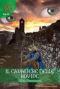 Il Cavaliere delle Rovine (Wizards & Blackholes) di [Rick Panamon, Silvia Bordon]