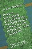 Théâtre lyonnais de Guignol Pièces tiré du (Volumes 1 et 2). Laurent Mourguet, Louis Josserand