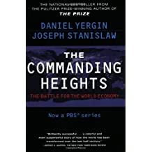 The Commanding Heights : The Battle for the World Economy Rev Upd Su edition by Yergin, Daniel, Stanislaw, Joseph (2002) Paperback