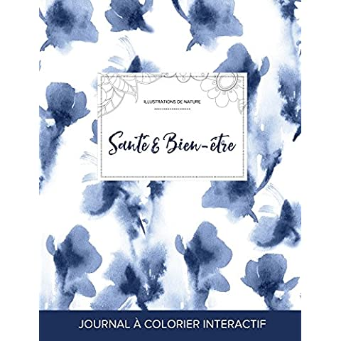 Journal de Coloration Adulte: Sante & Bien-Etre (Illustrations de Nature, Orchidee Bleue)