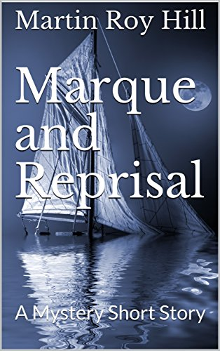 Book cover image for Marque and Reprisal: A Maritime Mystery Short Story