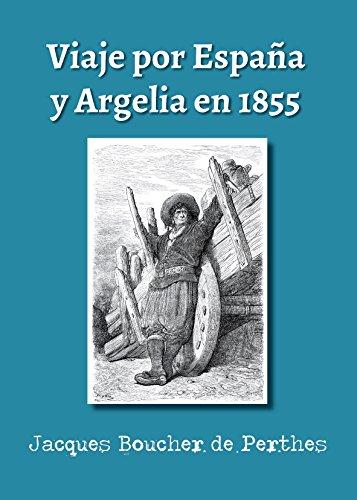 Viaje por España y Argelia en 1855: Traducción y notas de Federico Zaragoza de [