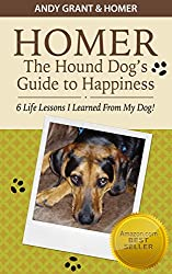 Homer the Hound Dog's Guide to Happiness: 6 Life Lessons I Learned From My Dog! (English Edition)