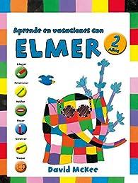 Aprende en vacaciones con Elmer par David McKee