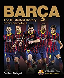 Barca: The Official Illustrated History of FC Barcelona