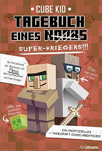 Minecraft: Tagebuch eines Super-Kriegers: Ein Minecraft-Comic-Abenteuer