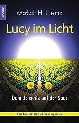 Lucy im Licht: Dem Jenseits auf der Spur