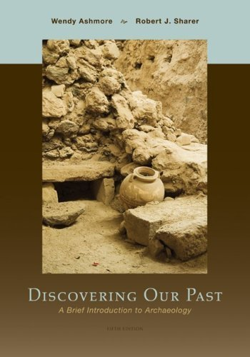 Discovering Our Past: A Brief Introduction to Archaeology by Ashmore, Wendy Published by McGraw-Hill Humanities/Social Sciences/Languages 5th (fifth) edition (2009) Paperback