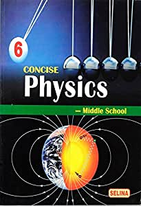 Concise Physics -Middle School For Class 6