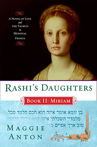 Rashi's Daughters, Book II: Miriam: A Novel of Love and the Talmud in Medieval France (Rashi's Daughters Series) (Die Talmud Jüdischen)