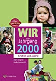 Wir vom Jahrgang 2000 - Kindheit und Jugend (Jahrgangsbände)