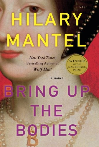 Bring Up the Bodies (Wolf Hall, Book 2) (John MacRae Books)