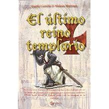 Ultimo Reino Templario, El (Reflexiones (guadalturia))
