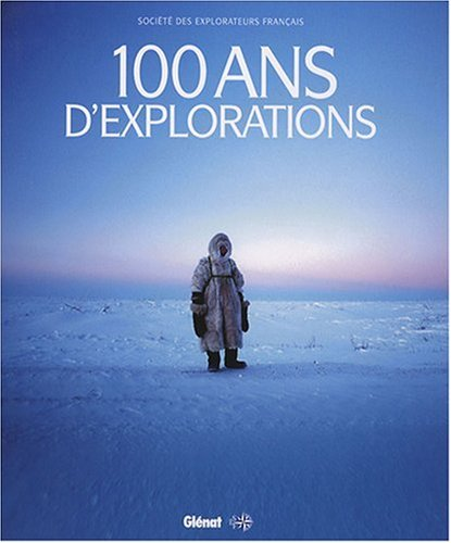 Descargar Libro 100 ans d'explorations de Christian Clot
