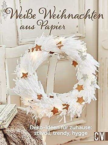 Weiße Weihnachten aus Papier: Deko-Ideen für Zuhause: stilvoll, trendy, hygge