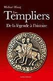 Les Templiers - Fausses légendes et histoire vraie