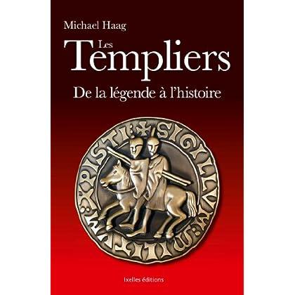 Les Templiers: Fausses légendes et histoire vraie