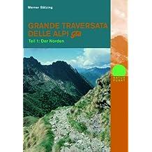 Grande Traversata Delle Alpi (GTA) Teil 1 Der Norden