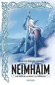 Neimhaim. Los hijos de la nieve y la tormenta par Aranzazu Serrano Lorenzo